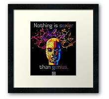 """""""Nothing is sexier than genius.""""© Framed Print"""