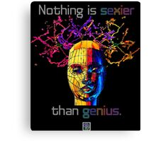 """Nothing is sexier than genius.""© Canvas Print"