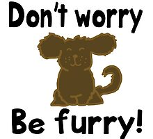 'Don't worry Be furry!' decal by Furrnum
