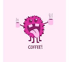 Coffee Monster! Photographic Print