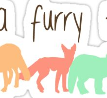 'It's a furry thing' decal Sticker