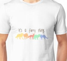 'It's a furry thing' decal Unisex T-Shirt