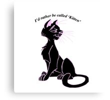 'I'd rather be called 'kitten'' image decal Canvas Print