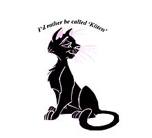 'I'd rather be called 'kitten'' image decal Photographic Print