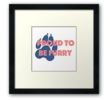 'Proud to be furry' decal Framed Print