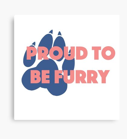 'Proud to be furry' decal Canvas Print
