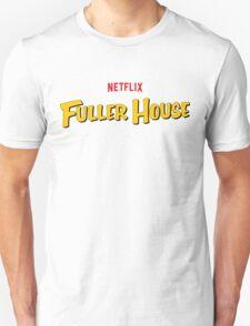 Full Fuller House Comedy Unisex T-Shirt