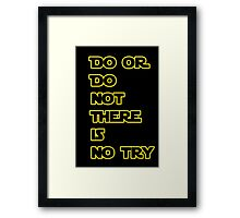 Yoda Quote Star Wars  Framed Print