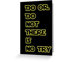 Yoda Quote Star Wars  Greeting Card