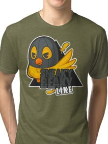 Sneaky Beaky Like (OFFICIAL) Tri-blend T-Shirt