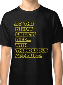 Padme Amidala Quote Star Wars Classic T-Shirt