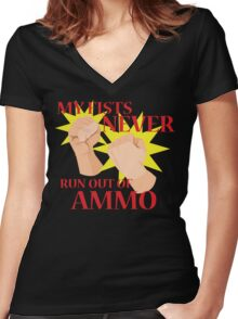 MY FISTS NEVER RUN OUT OF AMMO Women's Fitted V-Neck T-Shirt