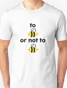 To Bee Unisex T-Shirt