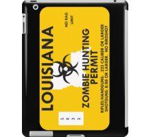 Zombie Hunting Permit - LOUISIANA iPad Case/Skin