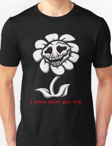 I Know Whay you did. - Undertale Unisex T-Shirt