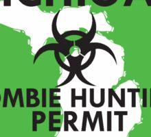 Zombie Hunting Permit - MICHIGAN Sticker