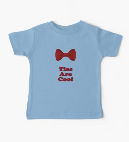 Bow Ties Are Cool T-Shirt - Hipster Tie Sticker Small - TV Quote  Classic Baby Tee