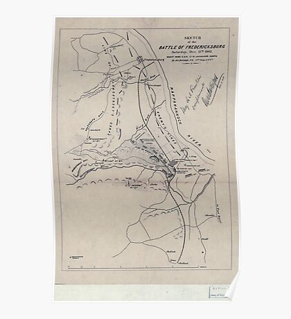 Civil War Maps 1637 Sketch of the battle of Fredericksburg Saturday Dec 13th 1862 Right Wing CSA Lt Gl Jackson's corps Poster
