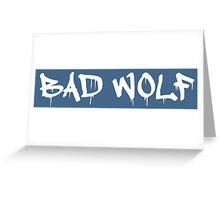 Bad Wolf - White Graffiti on TARDIS Blue Greeting Card