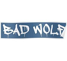 Bad Wolf - White Graffiti on TARDIS Blue Poster