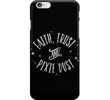 Faith Trust and Pixie Dust // Peter Pan Tshirt iPhone Case/Skin