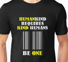 Humankind Requires Kind Humans Unisex T-Shirt