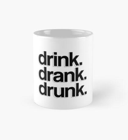 drink. drank. drunk. Mug