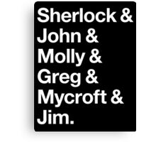 Helvetica Sherlock and John and Molly and Greg and Mycroft and Jim. (Dark Background) Canvas Print