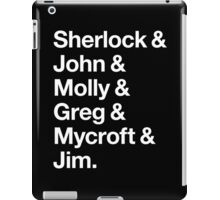 Helvetica Sherlock and John and Molly and Greg and Mycroft and Jim. (Dark Background) iPad Case/Skin