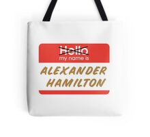 My name is Alexander Hamilton Tote Bag