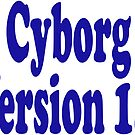 Cyborg Version 1 - Android T-Shirt Sticker by deanworld