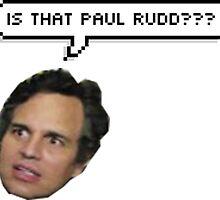 "Mark Ruffalo ""is that Paul Rudd?""  by evaab"
