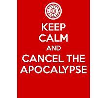 Keep Calm and Cancel the Apocalypse Photographic Print