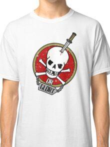 Death or Glory Classic T-Shirt