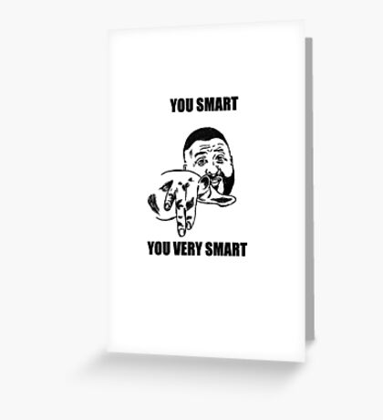 YOU SMART  Greeting Card