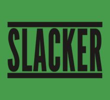 Slacker Funny Quote One Piece - Short Sleeve