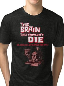 The brain that wouldn't die poster Tri-blend T-Shirt