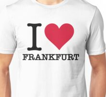 I Love Frankfurt Unisex T-Shirt