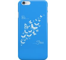 Be Free (White) iPhone Case/Skin
