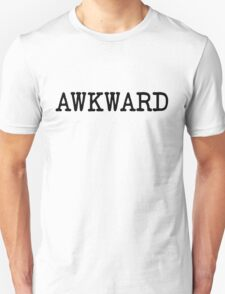 Awkward Funny Quote T-Shirt