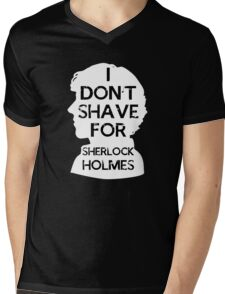 I don't shave for Sherlock holmes - inverse Mens V-Neck T-Shirt