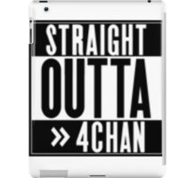 Straight Outta 4chan iPad Case/Skin