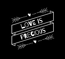 """Love is Precious"" Graphic – White Text by Kyapture"