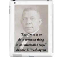 Excellence - Booker T Washington iPad Case/Skin