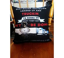 A VERY SATISFIED CUSTOMER-JOHN THE TRUCKER-TRUCKERS PERSONALIZED PILLOW.. Photographic Print