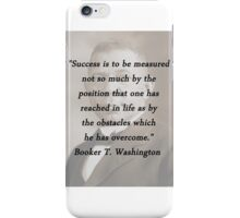 Success Is to Be Measured - Booker T. Washington iPhone Case/Skin