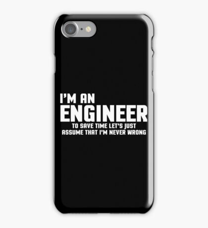 I'm An Engineer Funny Quote iPhone Case/Skin
