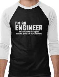 I'm An Engineer Funny Quote Men's Baseball ¾ T-Shirt