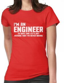 I'm An Engineer Funny Quote Womens Fitted T-Shirt