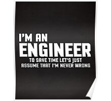 I'm An Engineer Funny Quote Poster